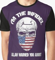 I am the infidel allah warned you about Graphic T-Shirt