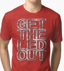Get The Led Out Tri-blend T-Shirt