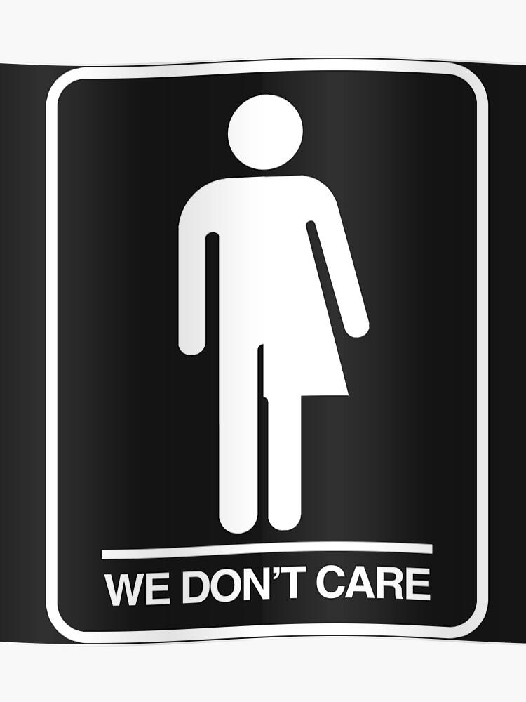 Trans Badezimmer Symbol - Es ist uns egal | Poster