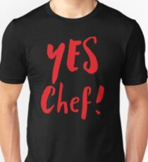 YES CHEF! Unisex T-Shirt