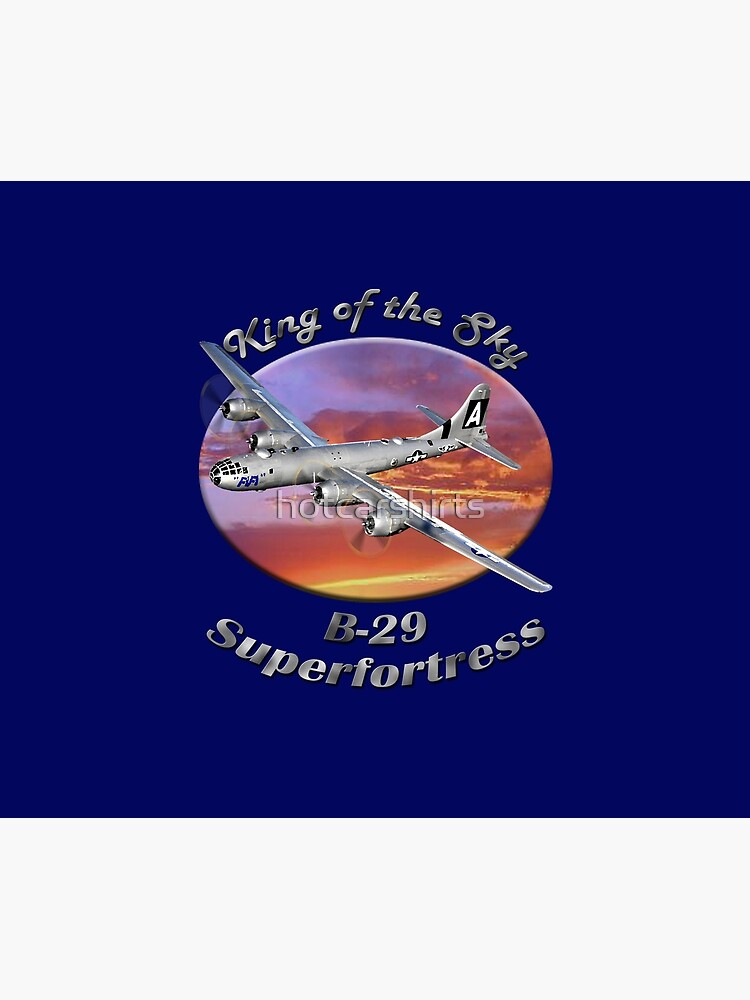 B-29 Superfortress King Of The Sky by hotcarshirts