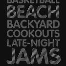 Basketball, Beach, Backyard Cookouts, Late-Night Jams by Kicksaus