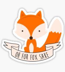 Oh For Fox Sake Sticker