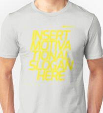 Motivational Slogan Unisex T-Shirt