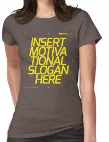 Motivational Slogan Womens Fitted T-Shirt