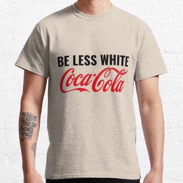 Sé menos blanco de Coca Cola Camiseta clásica