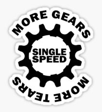 More gears, more tears Sticker