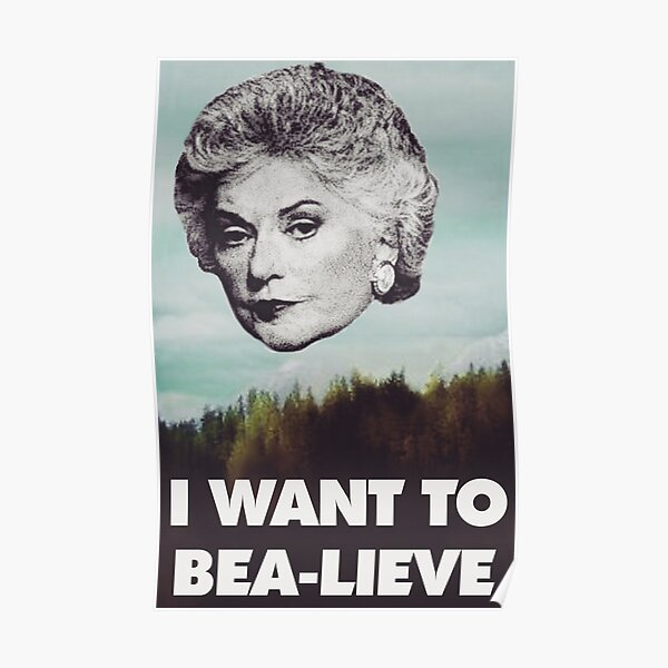 Bea Arthur - I want to Bea-lieve Poster
