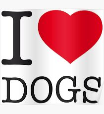 I ♥ DOGS Poster