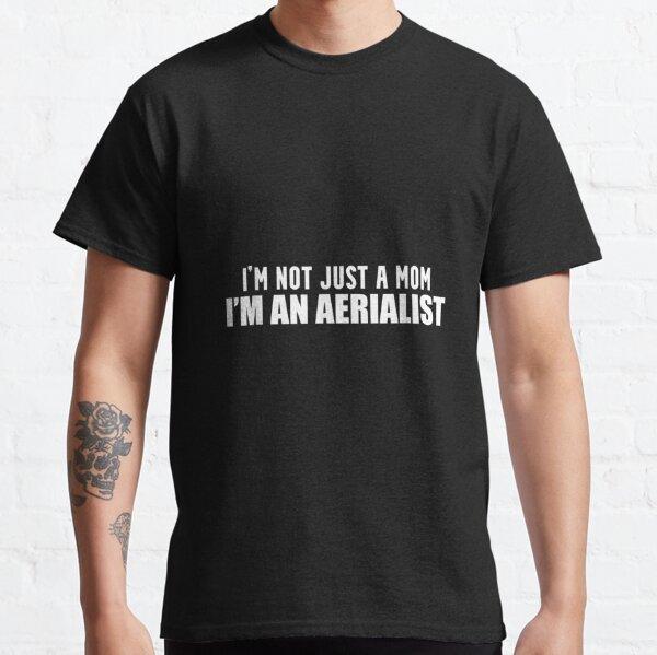 Aerialist Mom Aerial Dancer Acrobat Dancing Classic T-Shirt