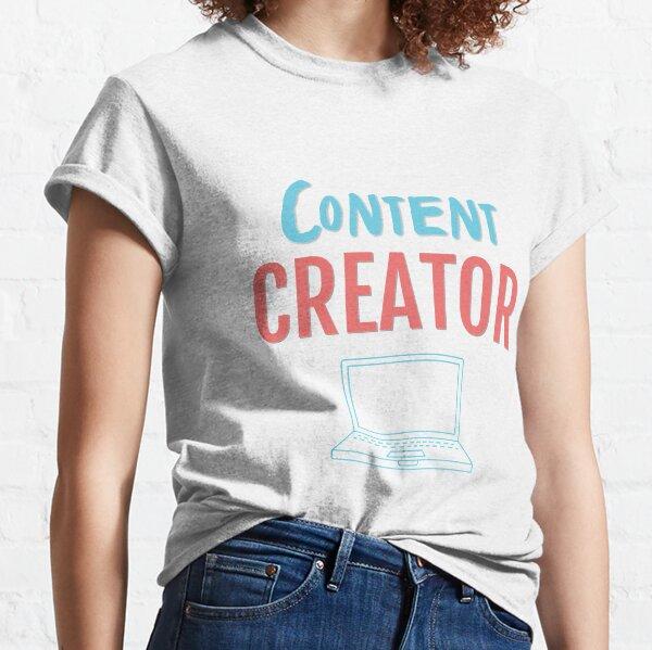 Content Creator Classic T-Shirt