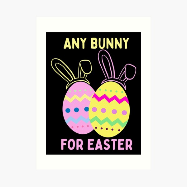 Any Bunny For Easter Art Print