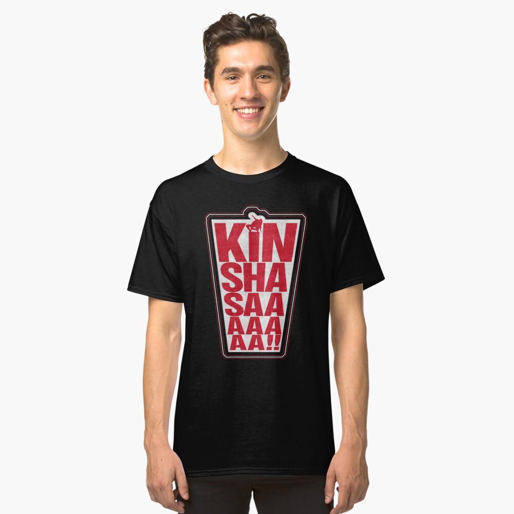 KINSHASAAAAAAAA! Classic T-Shirt Front