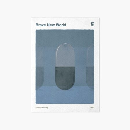 Brave New World, Aldous Huxley Dystopian Social Science Fiction Art for Book Lovers Art Board Print