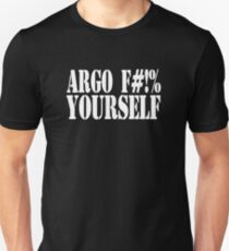 Argo F#!% Yourself Unisex T-Shirt