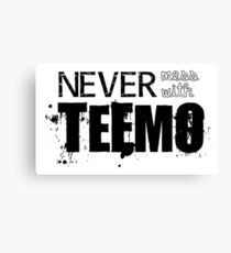 Never Mess with Teemo Canvas Print