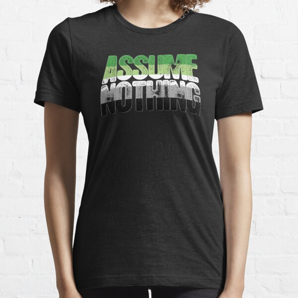Assume Nothing Aromantic Pride Essential T-Shirt