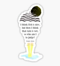 I think fish is nice, but then I think that rain is wet, so who am I to judge? Sticker