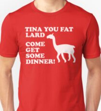 Napoleon Dynamite - Tina You Fat Lard Come Get Some Dinner Unisex T-Shirt