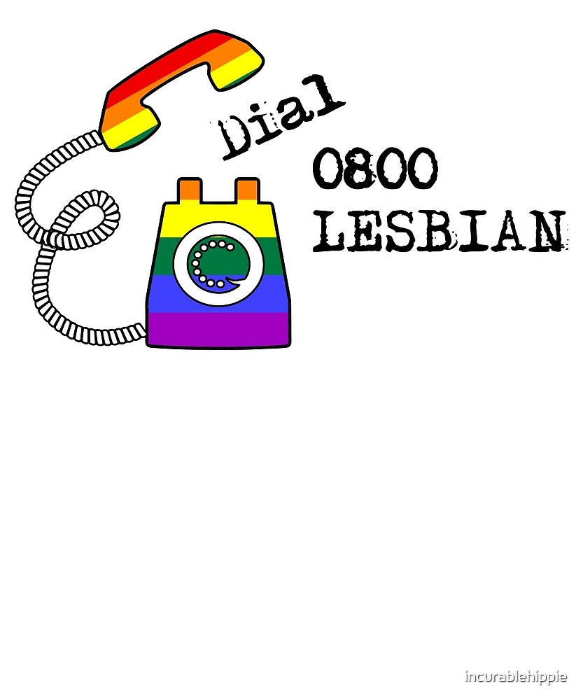 Dial 0800-LESBIAN funny LGBTQ design by incurablehippie