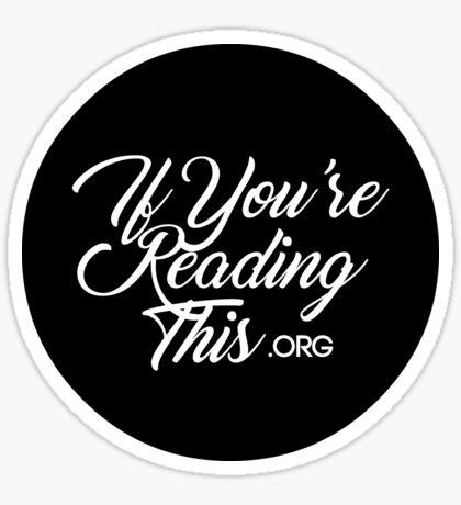 IfYoureReadingThis.Org Sticker
