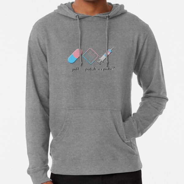 Pill, Patch, or Poke? Lightweight Hoodie
