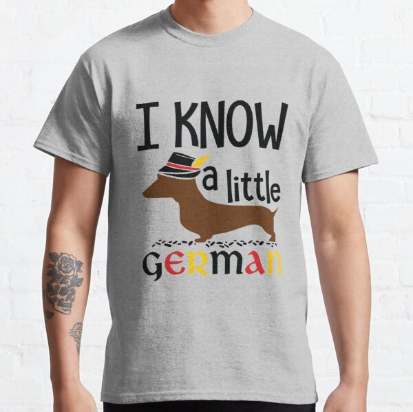 I Know A Little German Classic T-Shirt