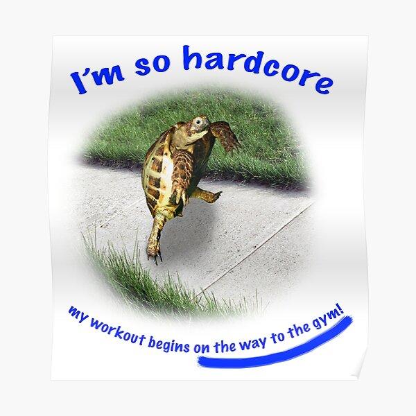 Tortoise - hardcore workout Poster