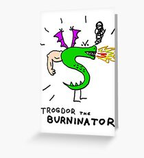 Trogdor, The Burninator Greeting Card