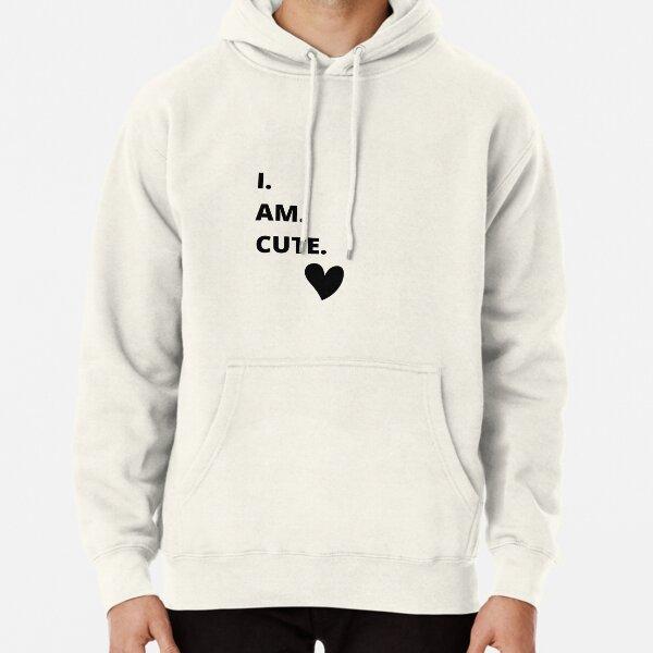 I. AM. CUTE. Pullover Hoodie