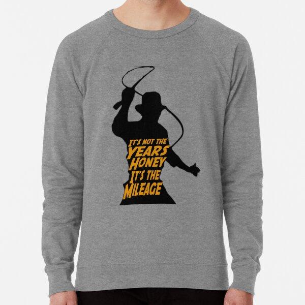 Indiana Jones:  It's the Mileage Lightweight Sweatshirt