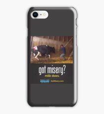 Got Misery? Milk Does!! iPhone Case/Skin