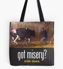 Got Misery? Milk Does!! Tote Bag