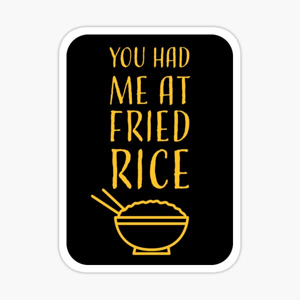 You had me at fried rice Sticker
