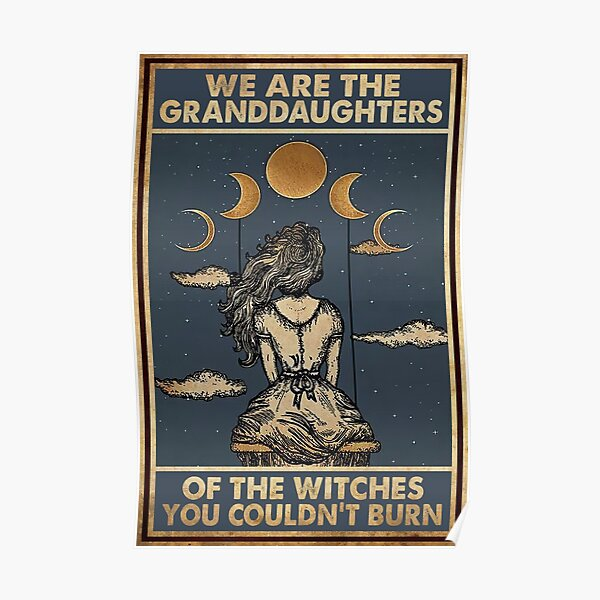 Vintage We Are The Granddaughters Of The Witches You Couldn't Burn Poster
