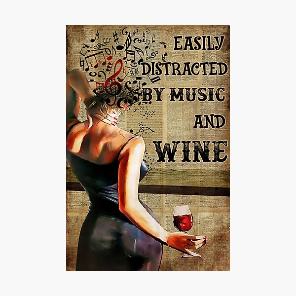 Vintage Easily Distracted By Music And Wine Photographic Print