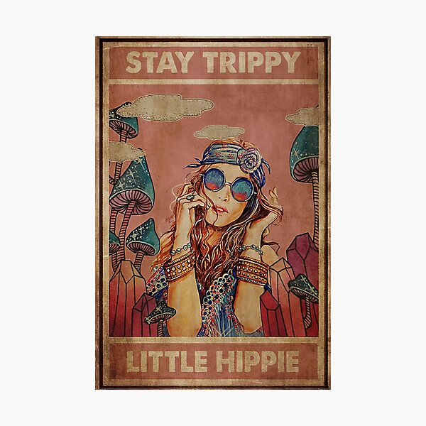 Vintage Girl Stay Trippy Little Hippie  Photographic Print