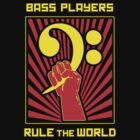Bass Players Rule the World by Samuel Sheats