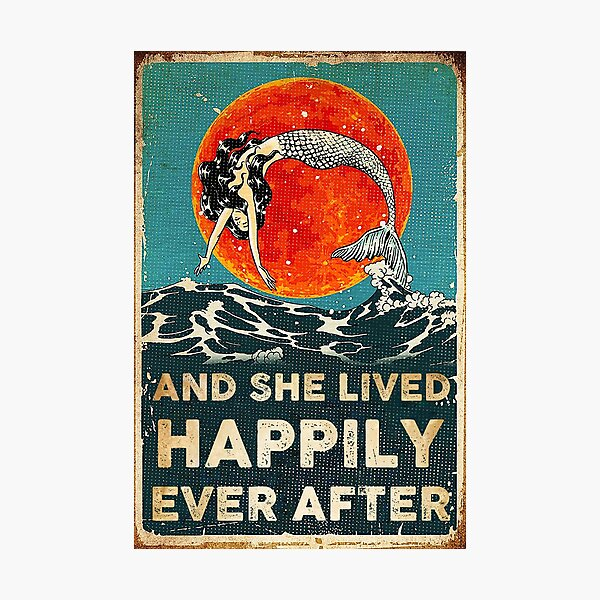 Vintage Mermaid And She Lived Happily Ever After Photographic Print
