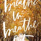 Breathe in Breathe out by Candy Jubb