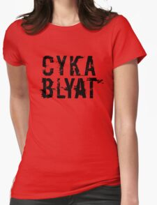 Cyka Blyat (Black Version) Womens Fitted T-Shirt