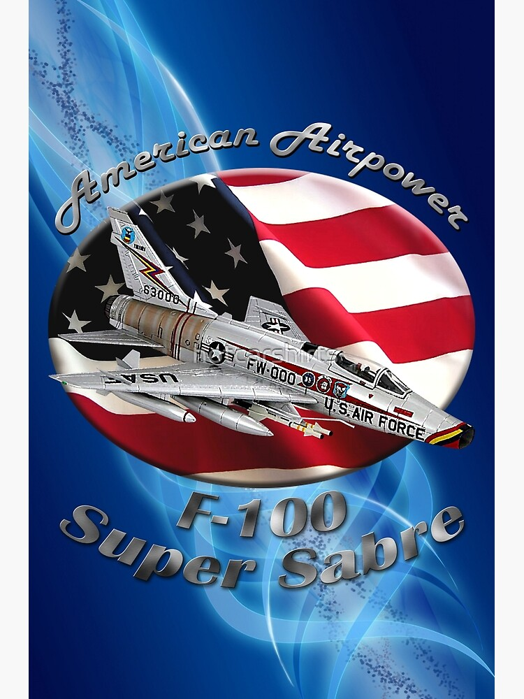 F-100 Super Sabre American Airpower by hotcarshirts