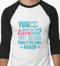 You want to know who I'm in love with? Men's Baseball ¾ T-Shirt