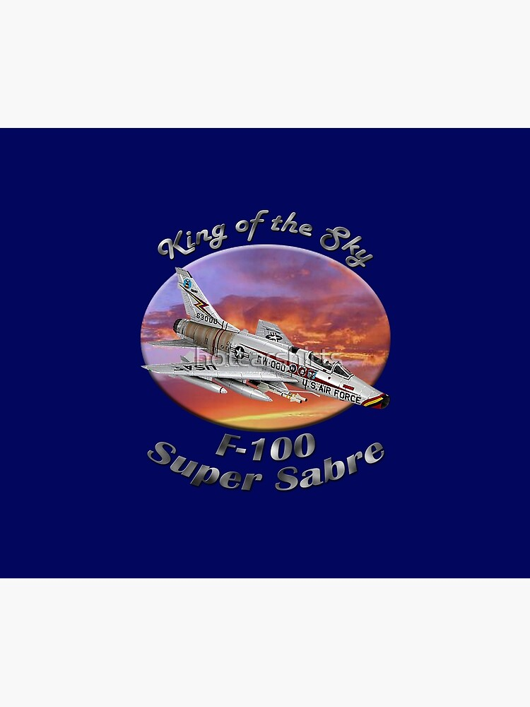F-100 Super Sabre King Of The Sky by hotcarshirts