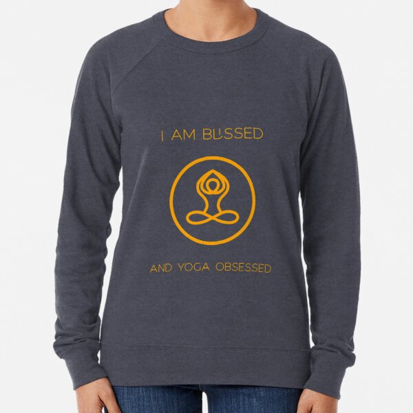 I am blessed & yoga obsessed - yoga t shirt Lightweight Sweatshirt