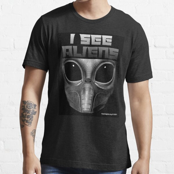 I See Aliens Essential T-Shirt