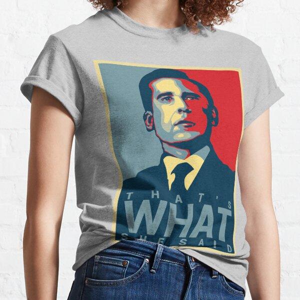 Michael Scott - Eso es lo que ella dijo Camiseta clásica