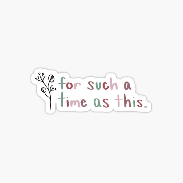 for such a time as this Sticker