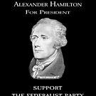Alexander Hamilton For President - for Fans of Hamilton by frogcreek