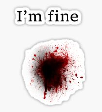 Bullet Shot, I am Fine Sticker